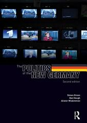 The Politics of the New Germany: Edition 2