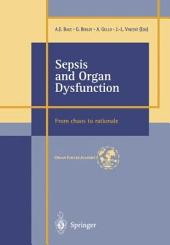 Sepsis and Organ Dysfunction: ...from Chaos to Rationale ...