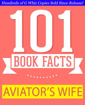 The Aviator   s Wife   101 Amazing Facts You Didn t Know