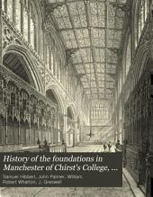 History of the foundations in Manchester of Chirst's College, Chetham's Hospital, and the Free Grammar School..: Volume 2