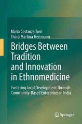 Bridges Between Tradition and Innovation in Ethnomedicine: Fostering Local Development Through Community-Based Enterprises in India