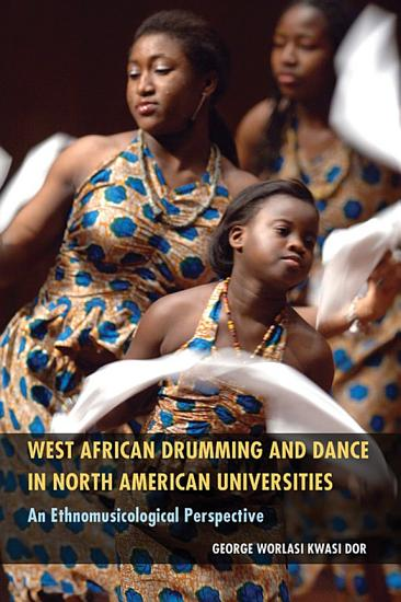 West African Drumming and Dance in North American Universities PDF