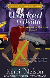 Worked to Death: Working Stiff Mysteries book #2