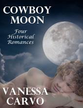 Cowboy Moon: Four Historical Romances