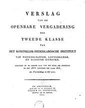 Verslag van de openbare vergadering der tweede klasse van het Koninklijk-Nederlandsche Instituut van Wetenschappen, Letterkunde en Schoone Kunsten, gehouden ...