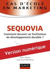 Cas d'école en marketing : SEQUOVIA: Comment devenir un facilitateur de développement durable ?