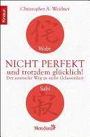 Wabi Sabi   Nicht perfekt und trotzdem gl  cklich  PDF