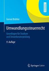 Umwandlungssteuerrecht: Grundlagen für Studium und Steuerberaterprüfung, Ausgabe 9