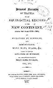 Personal narrative of travels to the equinoctial regions of the New continent during the years 1799-1804: Volume 3
