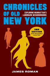Chronicles of Old New York: Exploring Manhattan's Landmark Neighborhoods