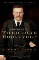 The Rise of Theodore Roosevelt PDF