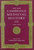 The New Cambridge Medieval History  Volume 3  C 900 c 1024 PDF
