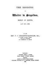 The Register of Walter de Stapeldon, Bishop of Exeter, (A.D. 1307-1326).