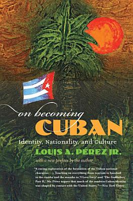 On Becoming Cuban PDF