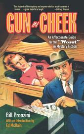 """Gun in Cheek: An Affectionate Guide to the """"Worst"""" in Mystery Fiction"""