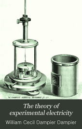 The theory of experimental electricity