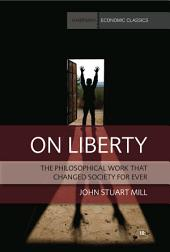 On Liberty: The philosophical work that changed society for ever