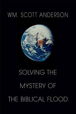 Solving the Mystery of the Biblical Flood PDF