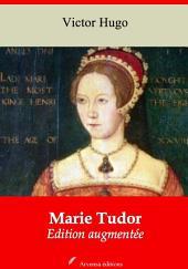 Marie Tudor: Nouvelle édition augmentée