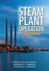 Steam Plant Operation 9th Edition: Edition 9