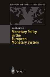 Monetary Policy in the European Monetary System: A Critical Appraisal