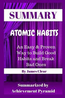 Summary Atomic Habits An Easy Proven Way To Build Good Habits And Break Bad Ones By James Clear Book PDF