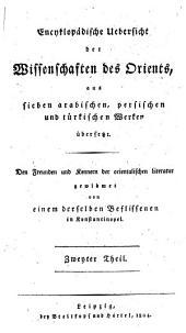 Encyklopädische Übersicht der Wissenschaften des Orients aus sieben arabischen, persischen und türkischen Werken übersetzt: المجلد 2