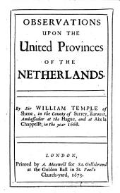 Observations Upon the United Provinces of the Netherlands