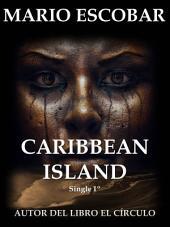 Caribbean Island: Primera Parte