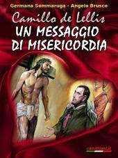 Camillo de Lellis un messaggio di misericordia