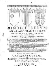 Indices rerum ab Aragoniae Regibus gestarum