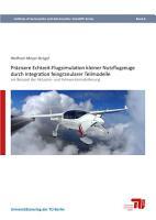 Pr  zisere Echtzeit Flugsimulation kleiner Nutzflugzeuge durch Integration feingranularer Teilmodelle PDF