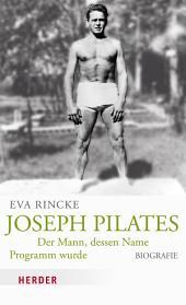 Joseph Pilates: Der Mann, dessen Name Programm wurde