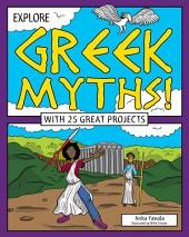 Explore Greek Myths!: With 25 Great Projects