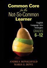 Common Core for the Not So Common Learner  Grades 6 12 PDF