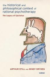 The Historical and Philosophical Context of Rational Psychotherapy: The Legacy of Epictetus