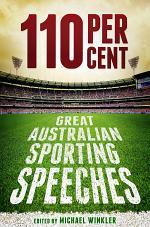110 Per Cent: Great Australian Sporting Speeches