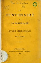Le centenaire de la Marseillaise: étude historique