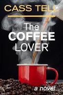 The Coffee Lover   a Novel PDF