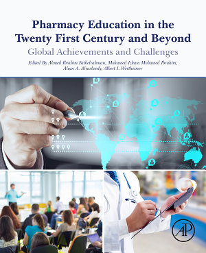 Pharmacy Education in the Twenty First Century and Beyond