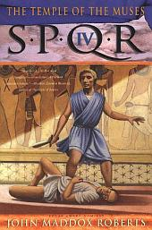 SPQR IV: The Temple of the Muses: A Mystery