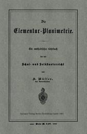 Die Elementar-Planimetrie: Ein methodisches Lehrbuch für den Schul- und Selbstunterricht