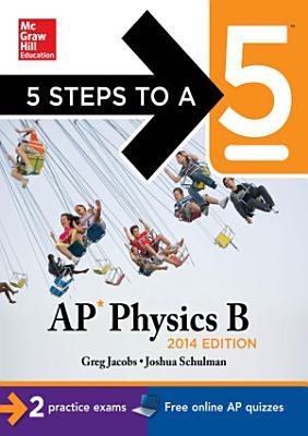 5 Steps to a 5 AP Physics B  2014 Edition PDF