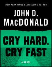 Cry Hard, Cry Fast: A Novel