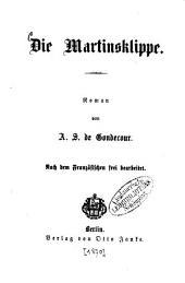 Die Martinsklippe: Roman von A. S. de Gondecour. Nach dem Französischen frei bearbeitet