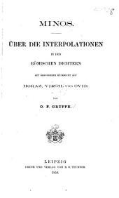 Minos. Über die Interpolationen in den Römischen Dichtern, mit besonderer Rücksicht auf Horaz, Virgil, und Ovid