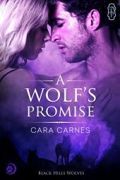A Wolf's Promise (Black Hills Wolves #10): Black Hills Wolves