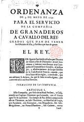 Ordenanza de 3 de Mayo de 1735, para el servicio de la compañía de granaderos a cavallo del Rey, etc