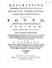 Description d'une espece toute nouvelle et inconnue de belette americaine, a longue queue, et griffes d'ecureuil nommée potto; apportée de la colonie Hollandoise de Surinam; et qui se conserve dans le cabinet de ... prince d'Orange et de Nassau ...