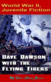Dave Dawson with the Flying Tigers: World War II, Adventure